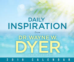Daily Inspiration from Wayne W. Dyer 2019