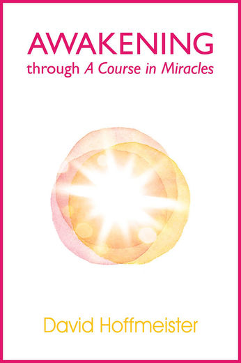 Awakening Through A Course in Miracles