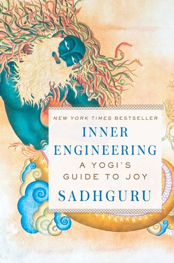 Inner engineering a Yogi`s guide to joy