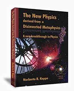 The New Physics derived from a Disinverted Metaphysics