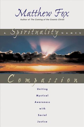 A Spirituality Named Compassion