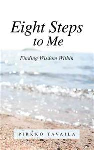 Eight Steps to Me. Finding Wisdom Within.