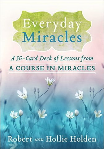 Everyday Miracles. A 50-card Deck on Lessons from A Course in Miracles