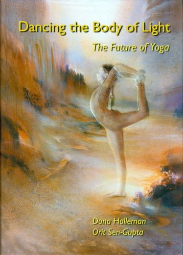 Dancing the body of Light, the future of yoga