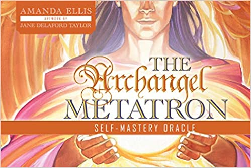 The Archangel Metatron self-mastery oracle