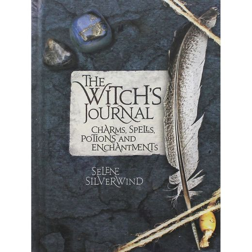 The Witch's Journal. Charms, Spells, Potions and Encantments.