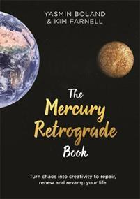 The Mercury Retrograde Book. Turn chaos into creativity