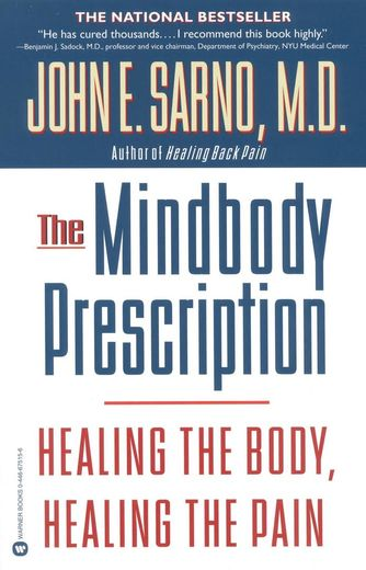 The Mindbody Prescription - Healing the Body, Healing the Pain