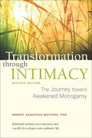 Transformation through Intimacy - The Journey toward Awakened Monogamy