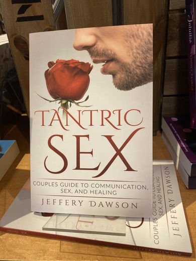 Tantric sex, couples guide to communication sex and healing, Jeffery Dawson