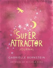 Super Attractor Journal, Gabrielle Bernstein